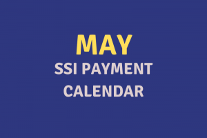 """May 2020 SSI Payment Schedule"""
