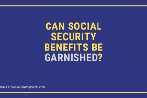 """Can Social Security Benefits Be Garnished"""